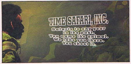 Time Safari, Inc. Safaris to any year in the past. You name the animal, we take you there. You shoot it.